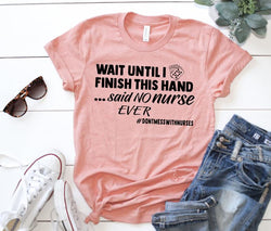 Shirt: Wait Until I Finish this Hand...