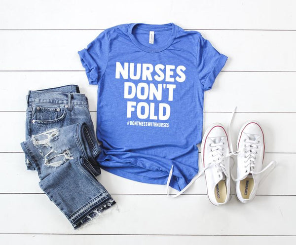 Shirt: Nurses Don't Fold
