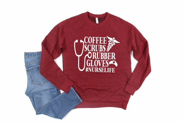 Sweatshirt: Coffee, Scrubs & Rubber Gloves #nurselife