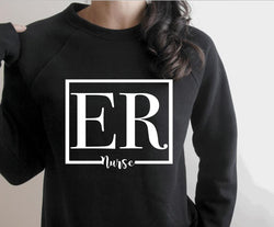 Sweatshirt: ER Nurse
