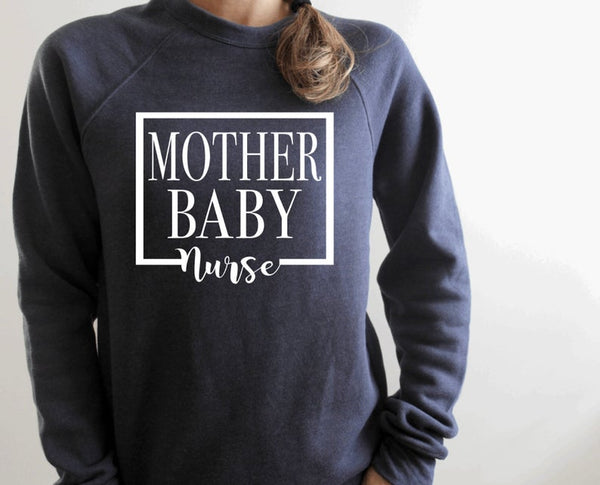 Sweatshirt: Mother Baby Nurse
