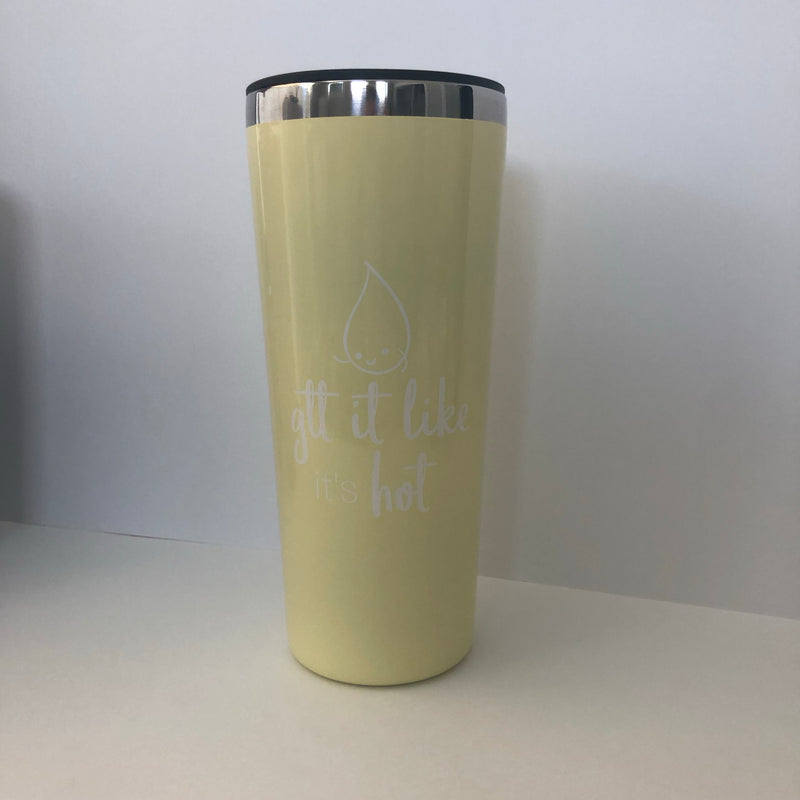 Tumbler: Gtt It Like It's Hot - Multiple Colors