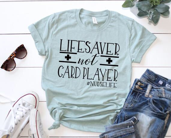 Shirt: Lifesaver Not Card Player