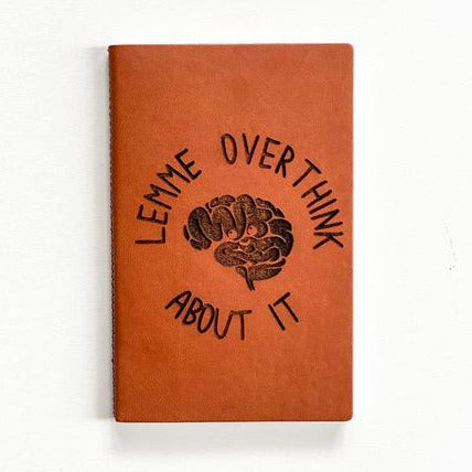 Leather Notebook: Lemme overthink about it