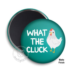 Magnet: What the cluck