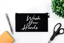 Pen Bag: Wash Your Hands - Black Bag