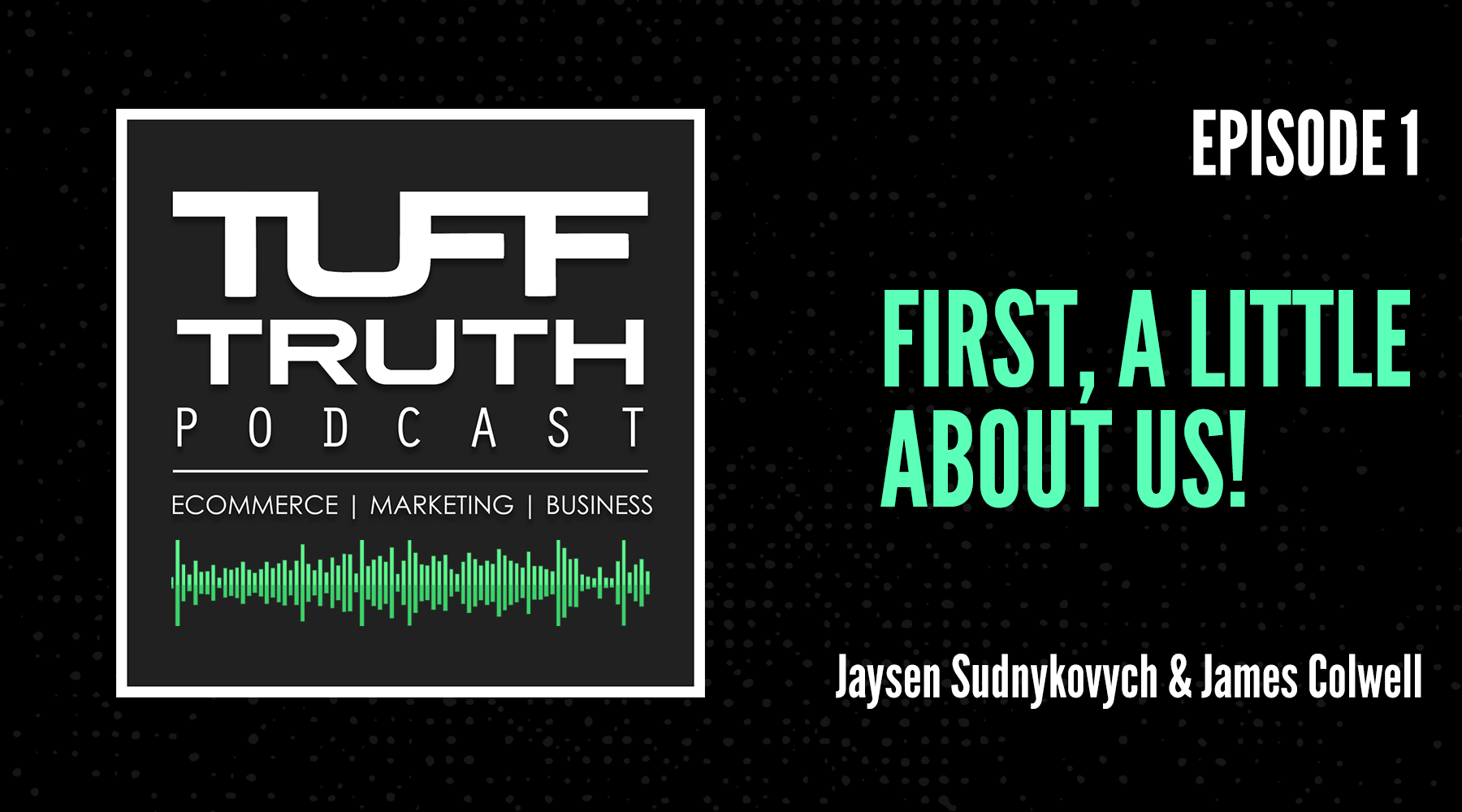 Episode 1: First, a little about us - The TUFF Truth Podcast