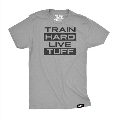 Live Hard Train TUFF Tee