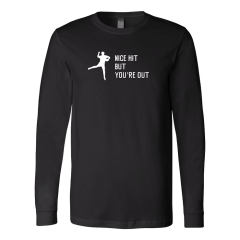 """Nice Hit But You're Out"" Long Sleeve Adult T-Shirt"