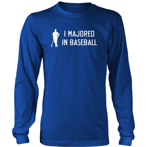 """I Majored In Baseball"" Long Sleeve Adult T-Shirt"