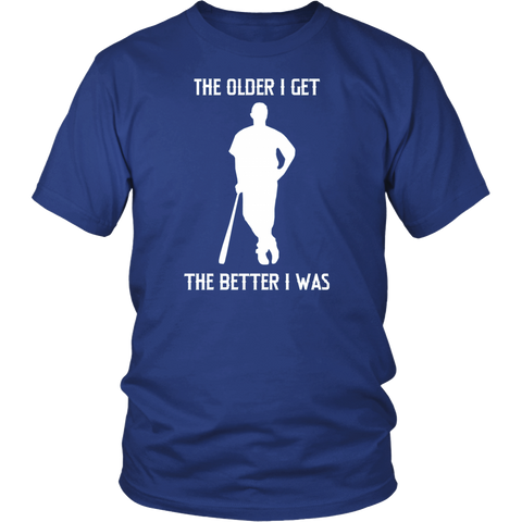 """The Older I Get"" Adult Short Sleeve T-Shirt"