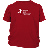"""Nice Hit But You're Out"" Youth T-Shirt"