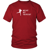 """Nice Hit But You're Out"" Adult T-Shirt"
