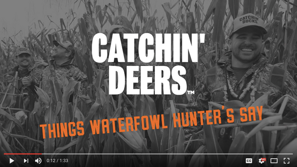 Things Waterfowl Hunter's Say