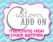 Matching High Chair Banner - Customizable - Printable