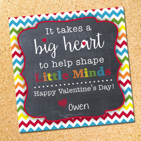 It Takes a Big Heart to Shape Little Minds Valentine's Day Teacher Treat Tag Label - Customizable - Printable