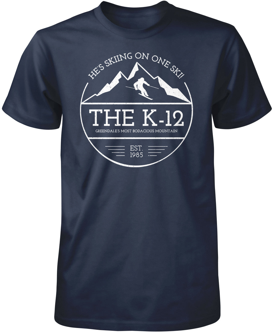 The K-12 - He's Skiing On One Ski T-Shirt
