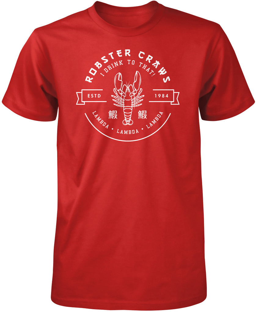 "Robster Craws - ""I DRINK TO THAT"" T-Shirt"