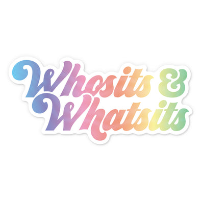 Whosits & Whatsits Sticker