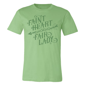 front of faint heart never won fair lady green unisex tee with printed quote spoken by robin hood