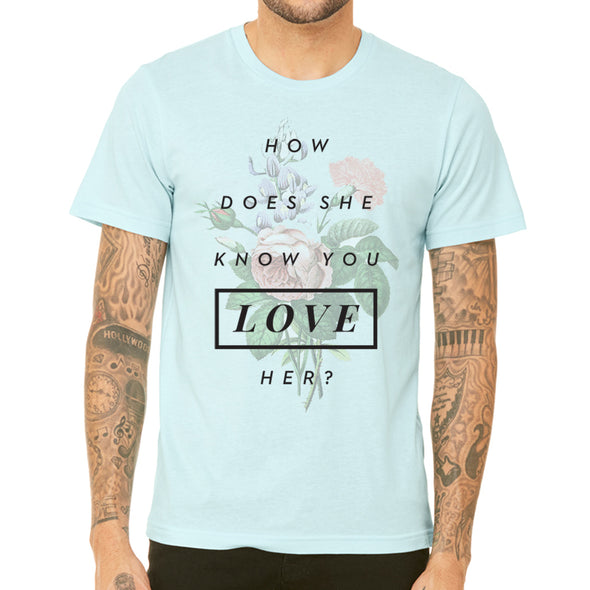 male model wearing blue unisex tee with how does she know you love her inspired by enchanted