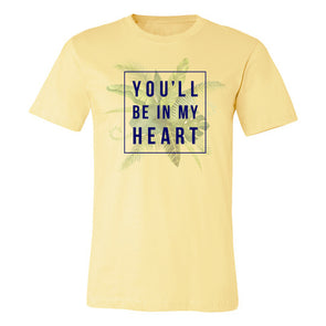 front of you'll be in my heart yellow unisex tee inspired by phil collins song in Tarzan