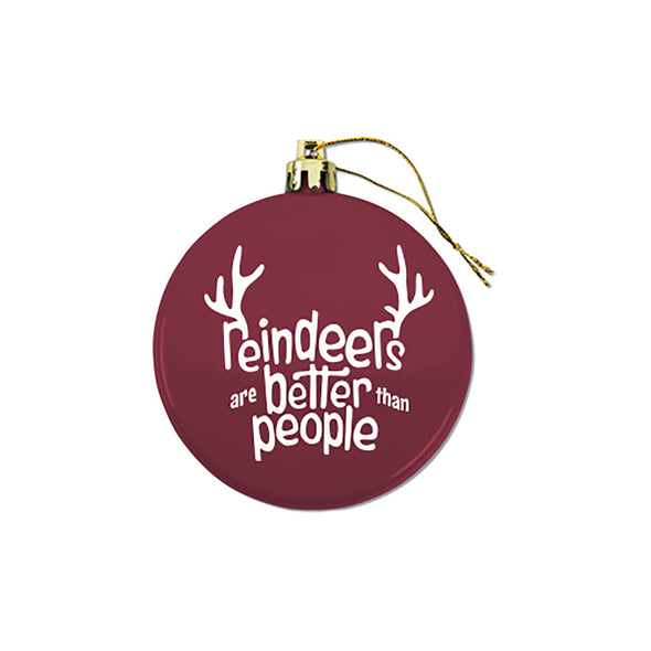 Reindeers Are Better Than People Ornament - Whosits Whatsits