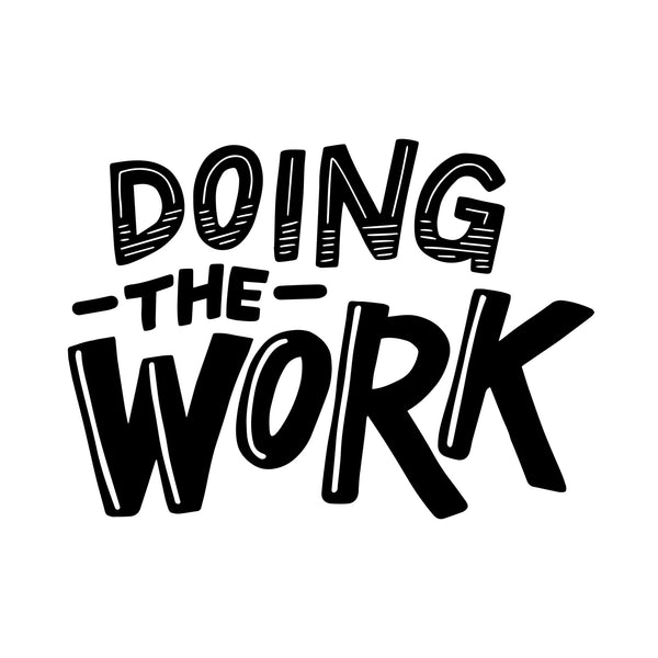 Doing the WORK - Sticker