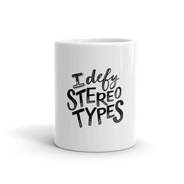 I Defy Stereotypes - Coffee Mug