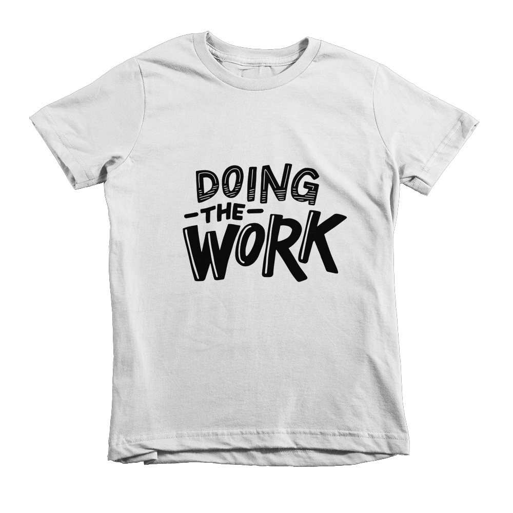 Doing the WORK - Kid's T-shirt