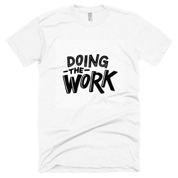 Doing the WORK - Men's T-shirt