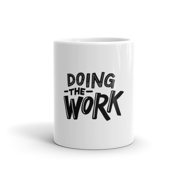 Doing the WORK - Coffee Mug