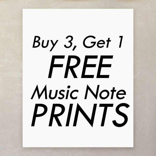 Buy 3, Get 1 FREE Music Note Art Prints
