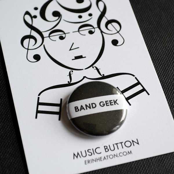 Band Geek Button | erinheaton.com