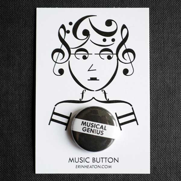 Musical Genius Button | erinheaton.com