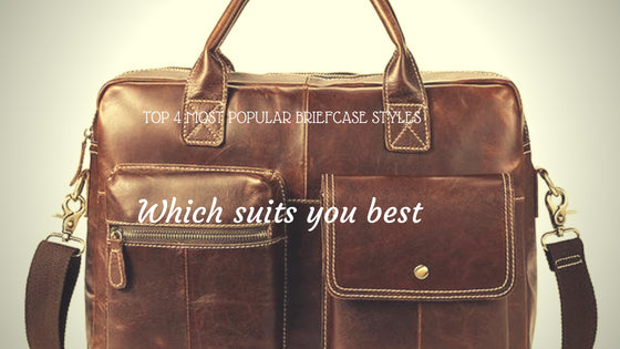 Top 4 most popular briefcase styles, there must be one for you