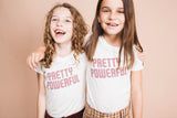 T-SHIRT 'PRETTY POWERFULL'