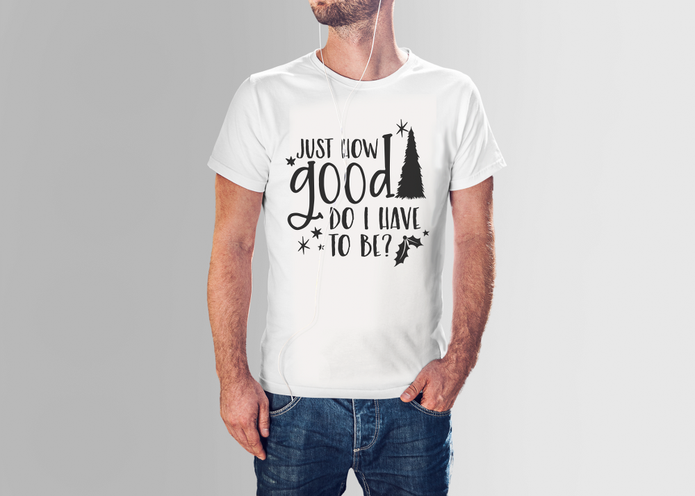 Just how good? | Adult T-shirt
