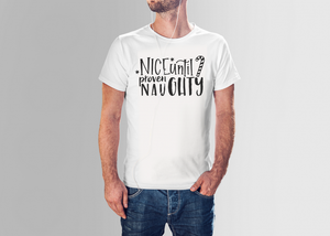 Nice until proven Naughty | Adult T-shirt