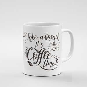 Take a break, it's Coffee time | Mug - But Why Not
