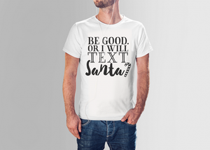 Be Good Or | Adult T-shirt