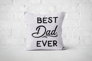 Best Dad Ever 4 | Pillow Square - But Why Not