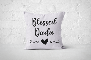 Blessed Dada | Pillow Square - But Why Not