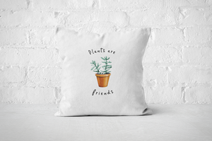 Plants are Friends | Pillow Cover - But Why Not