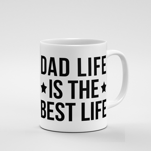 Dad Life is the Best Life | Mug - But Why Not