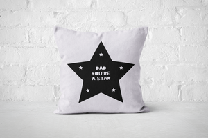 Dad You're a Star | Pillow Square - But Why Not