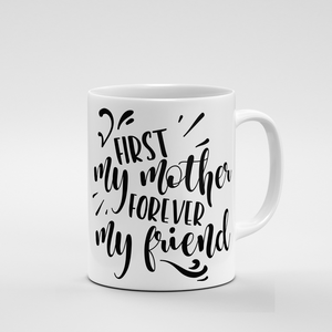 First my Mother | Mug - But Why Not