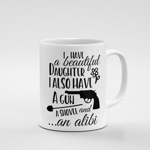 I have a Beautiful Daughter | Mug - But Why Not
