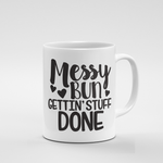 Messy Bun | Mug - But Why Not