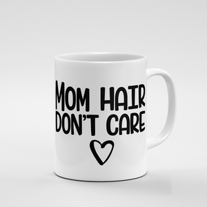Mom Hair Don't Care | Mug